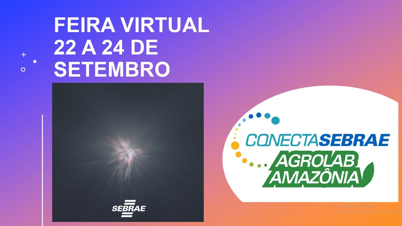 Feira Virtual Agrolab mostra potencialidades da Amazônia